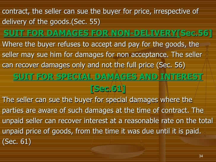 contract, the seller can sue the buyer for price, irrespective ofdelivery of the goods.(Sec. 55)SUIT FOR DAMAGES FOR NON-D...