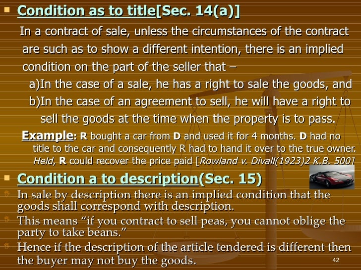    Condition as to title[Sec. 14(a)]    In a contract of sale, unless the circumstances of the contract     are such as t...