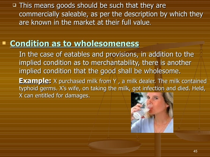    This means goods should be such that they are        commercially saleable, as per the description by which they      ...