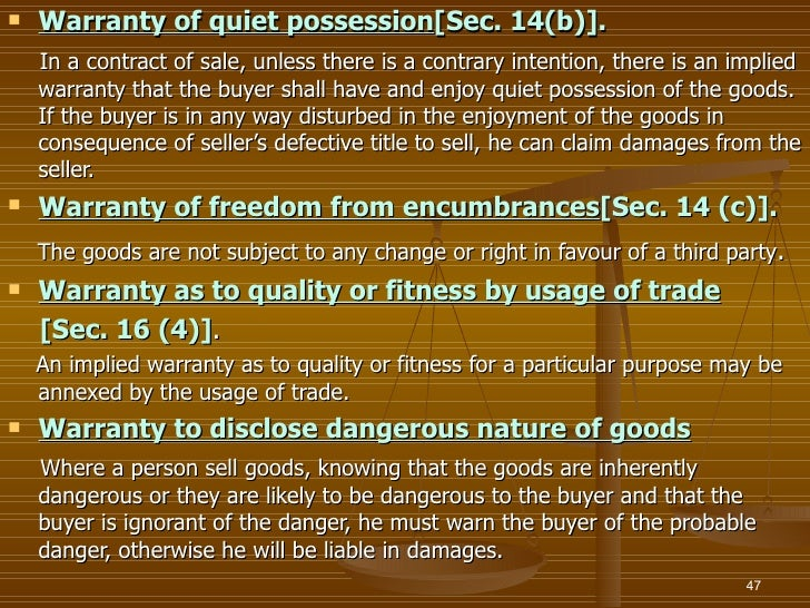    Warranty of quiet possession[Sec. 14(b)].    In a contract of sale, unless there is a contrary intention, there is an ...