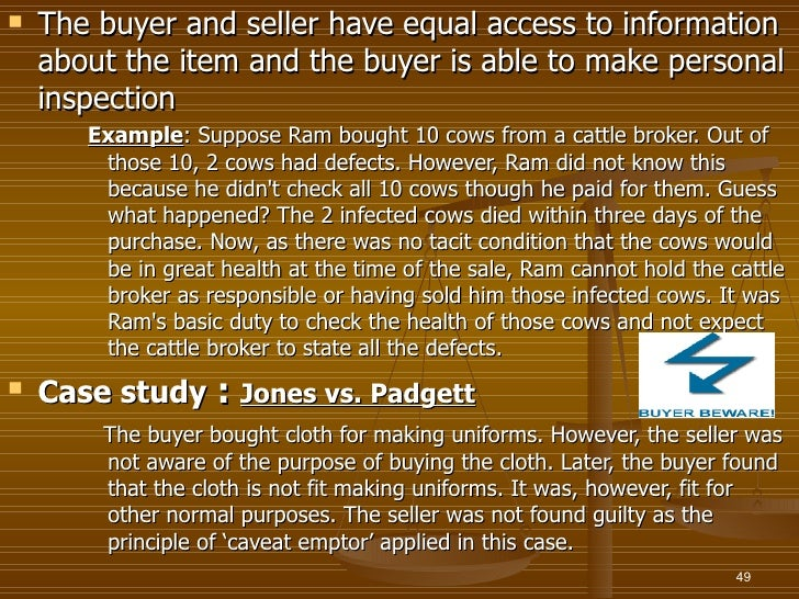    The buyer and seller have equal access to information    about the item and the buyer is able to make personal    insp...