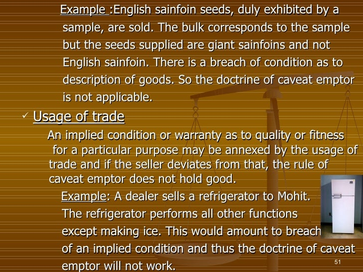 Example :English sainfoin seeds, duly exhibited by a        sample, are sold. The bulk corresponds to the sample        bu...