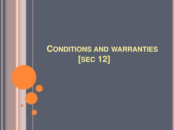CONDITIONS AND WARRANTIES       [SEC 12]