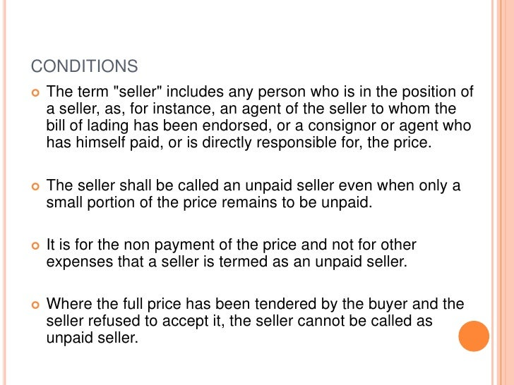 """CONDITIONS   The term """"seller"""" includes any person who is in the position of    a seller, as, for instance, an agent of t..."""