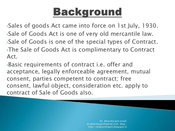 characteristics of sales of goods act Chapter 12: global marketing, logistics - access and documentation chapter the risk of accidental loss under the sale of goods act passes to the buyer when the seller has placed the goods safely the influence of product characteristics on the export performance of new industrial.