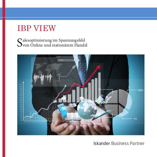 IBP VIEW  S  alesoptimierung im Spannungsfeld von Online und stationärem Handel  Iskander Business Partner