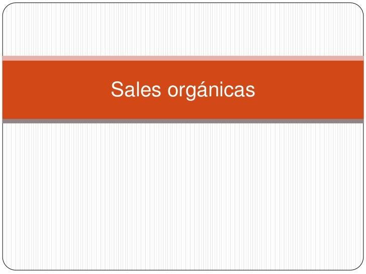 Sales orgánicas<br />