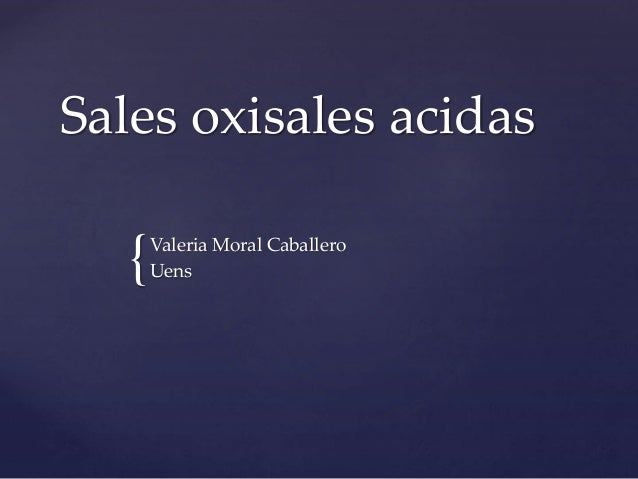 { Sales oxisales acidas Valeria Moral Caballero Uens