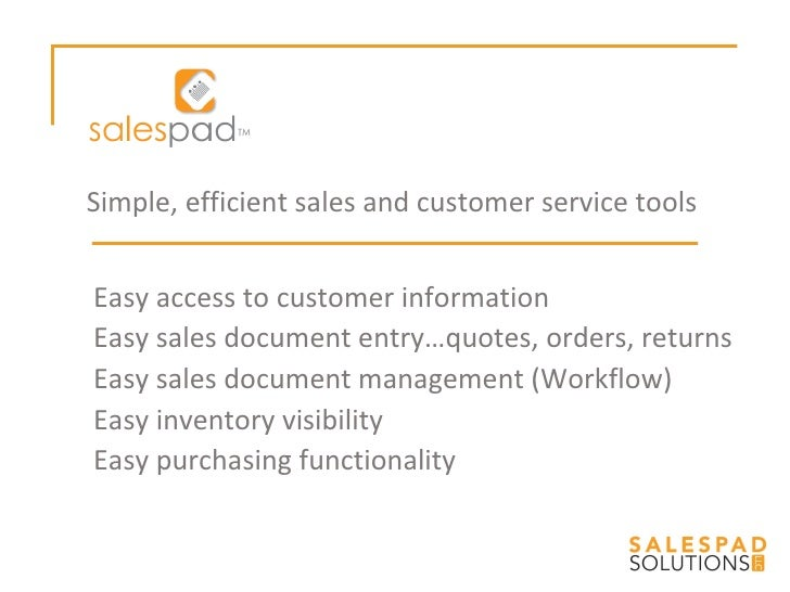Easy access to customer information Easy sales document entry…quotes, orders, returns Easy sales document management (Work...