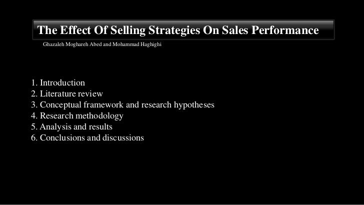 The Effect Of Selling Strategies On Sales Performance    Ghazaleh Moghareh Abed and Mohammad Haghighi     1. Introduction ...