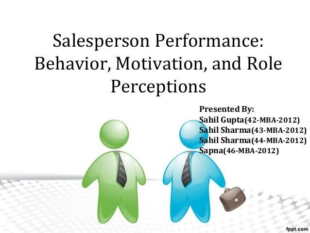 Sales performanceSalesperson Performance: Behavior, Motivation, and R…
