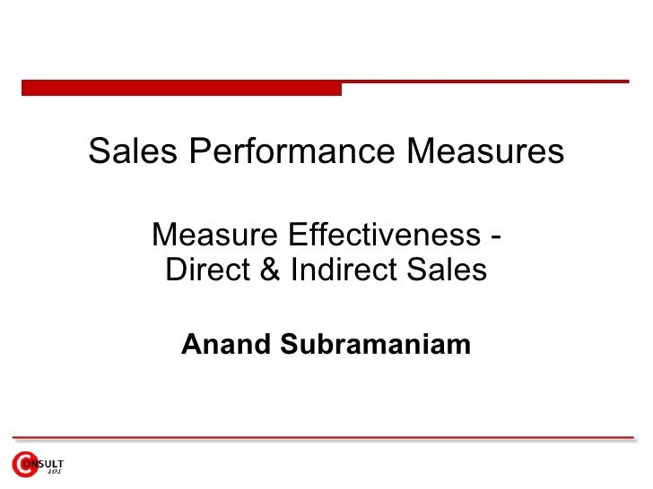 Sales Performance Measures     Measure Effectiveness -     Direct & Indirect Sales       Anand Subramaniam