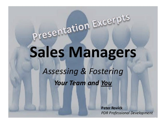 Sales Managers Assessing & Fostering   Your Team and You                Peter Rovick                PDR Professional Devel...