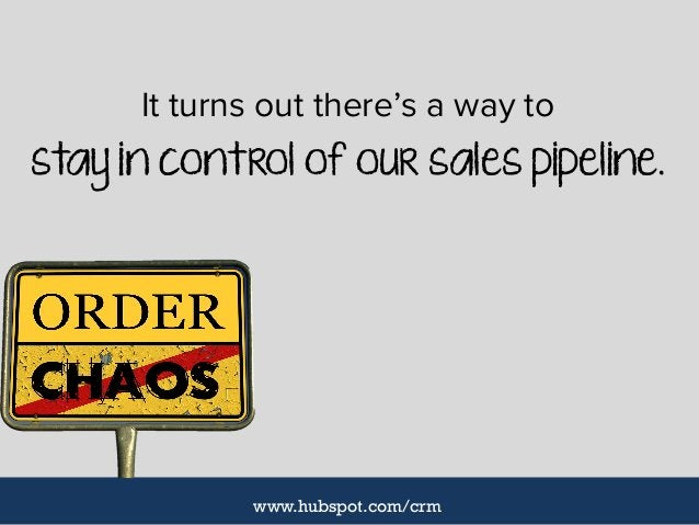 It turns out there's a way to stay in control of our sales pipeline. www.hubspot.com/crm