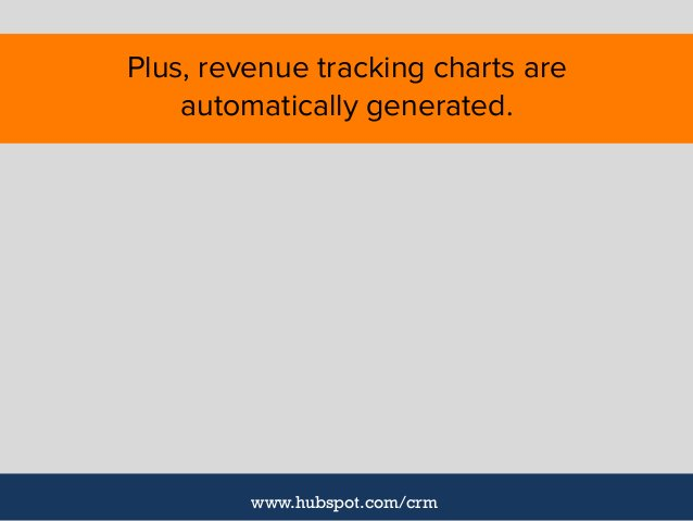 Plus, revenue tracking charts are automatically generated. www.hubspot.com/crm