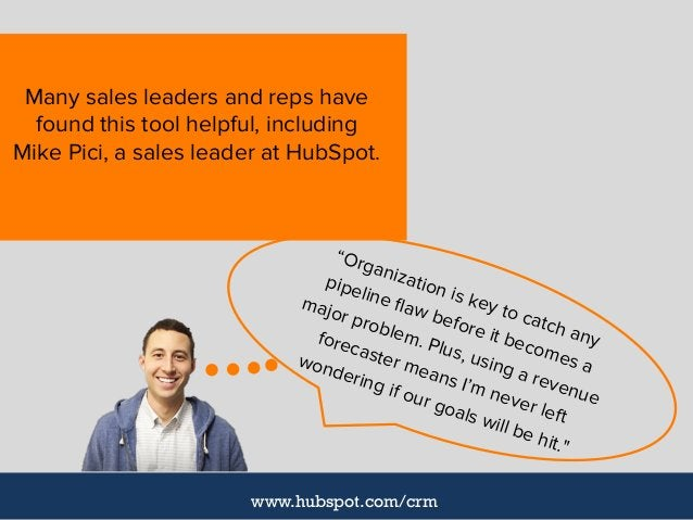 """Many sales leaders and reps have found this tool helpful, including Mike Pici, a sales leader at HubSpot. """"Organization is..."""