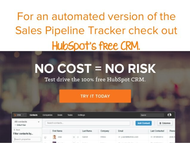 For an automated version of the Sales Pipeline Tracker check out HubSpot's free CRM.