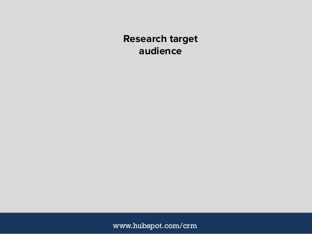 Research target audience www.hubspot.com/crm