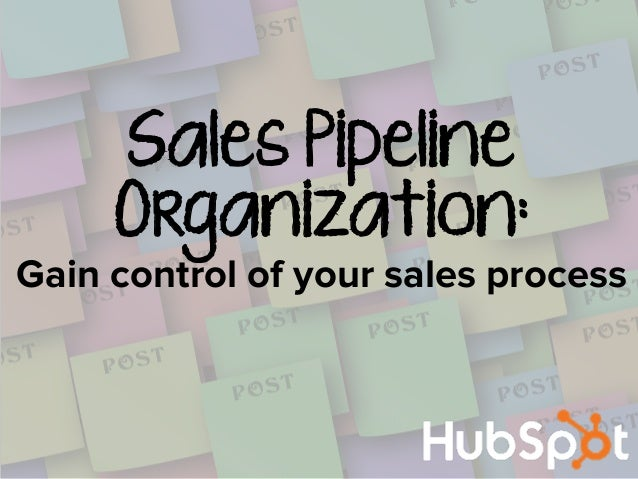 Sales Pipeline Organization: Gain control of your sales process