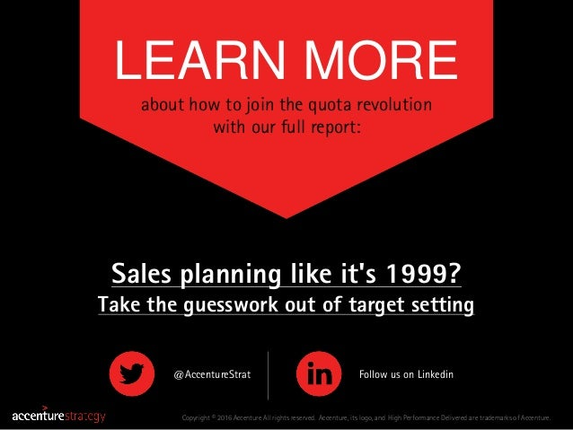 LEARN MORE about how to join the quota revolution with our full report: Copyright © 2016 Accenture All rights reserved. Ac...
