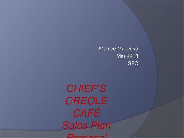 Marilee Mancuso Mar 4413 SPC CHIEF'S CREOLE CAFÉ Sales Plan