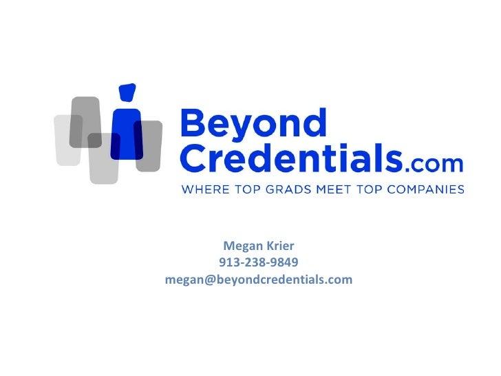 Megan Krier 913-238-9849 [email_address]