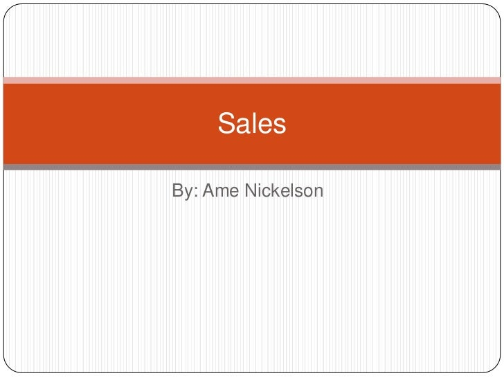 By: Ame Nickelson<br />Sales <br />