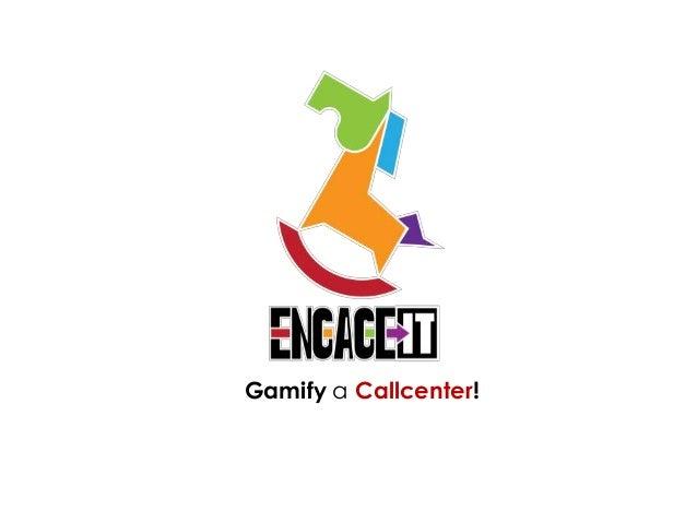Gamify a Callcenter!