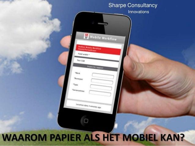 Sharpe Consultancy                          InnovationsWAAROM PAPIER ALS HET MOBIEL KAN?