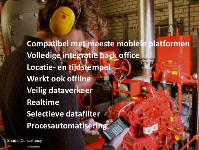 Compatibel met meeste mobiele platformen          Volledige integratie back office          Locatie- en tijdstempel       ...