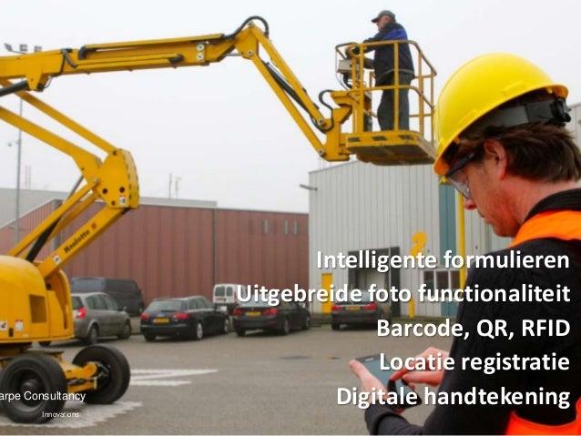 Intelligente formulieren                      Uitgebreide foto functionaliteit                                    Barcode,...