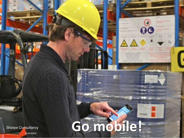 Sharpe Consultancy          Innovations                        Go mobile!
