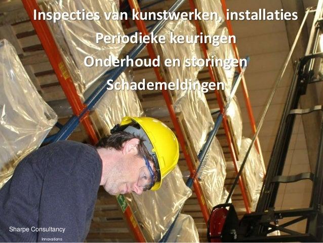 Inspecties van kunstwerken, installaties                Periodieke keuringen               Onderhoud en storingen         ...