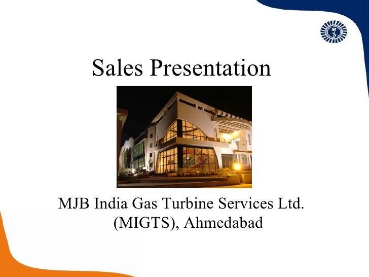 Sales Presentation MJB India Gas Turbine Services Ltd. (MIGTS), Ahmedabad