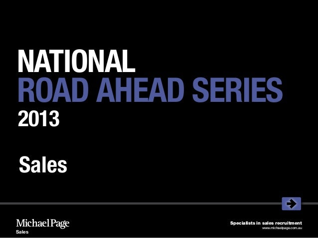 NATIONALROAD AHEAD SERIES2013 Sales             Specialists in sales recruitment                           www.michaelpage...