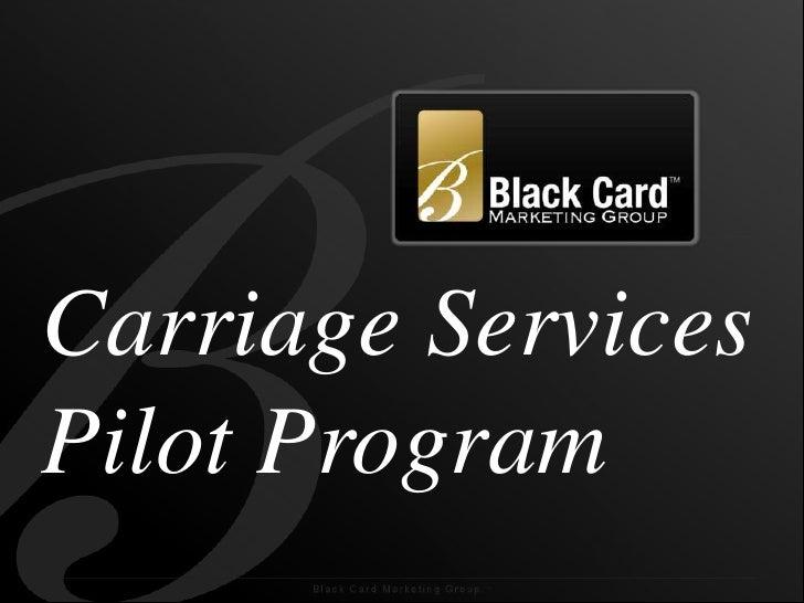 Carriage Services Pilot Program<br />