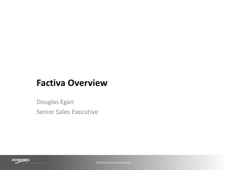Douglas Egan<br />Senior Sales Executive<br />Factiva Overview<br />