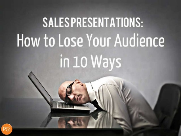 Want your sales presentation to bore at new extremes?