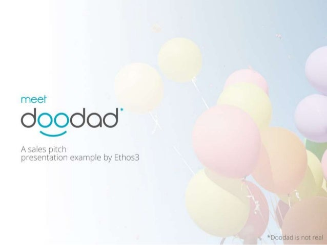 meet  doododi _g  A sales pitch  presentation example by Ethos3  *Doodad is not real