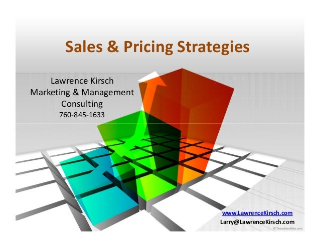 Sales & Pricing Strategies    Lawrence KirschMarketing & Management       Consulting      760-845-1633                    ...