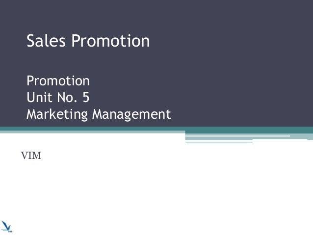 Sales Promotion Promotion Unit No. 5 Marketing Management VIM