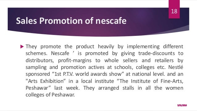 nescafe sales promotion Read this article to get information on marketing mix: product, price, place, and promotion (4ps)  sales promotion:  nescafe instant coffee was served to .