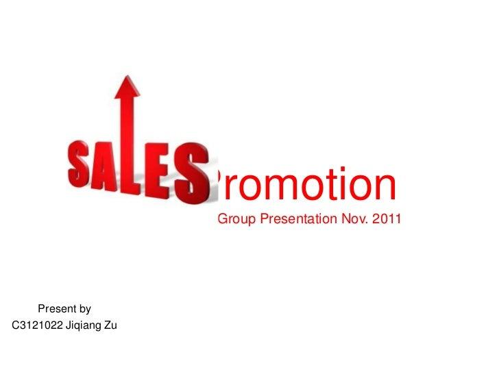 Promotion                      IMC Group Presentation Nov. 2011    Present byC3121022 Jiqiang Zu