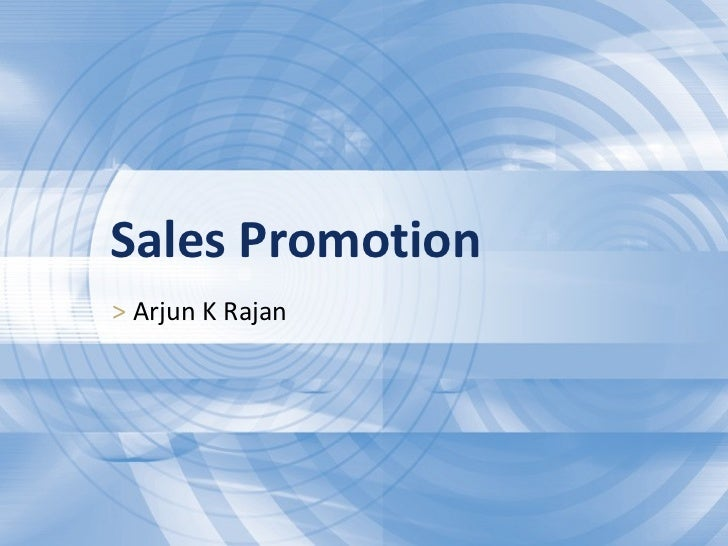 Sales Promotion >  Arjun K Rajan