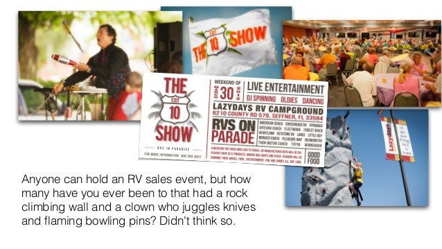 Anyone can hold an RV sales event, but how  many have you ever been to that had a rock  climbing wall and a clown who jugg...