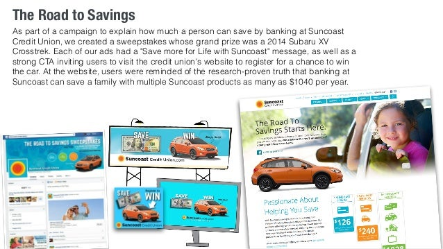 The Road to Savings  As part of a campaign to explain how much a person can save by banking at Suncoast  Credit Union, we ...