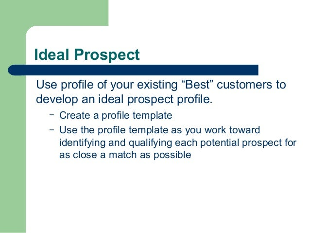 Sales prospecting prospecting for customers qualifying the custom customer as a qualified prospect 7 ideal prospect use profile maxwellsz