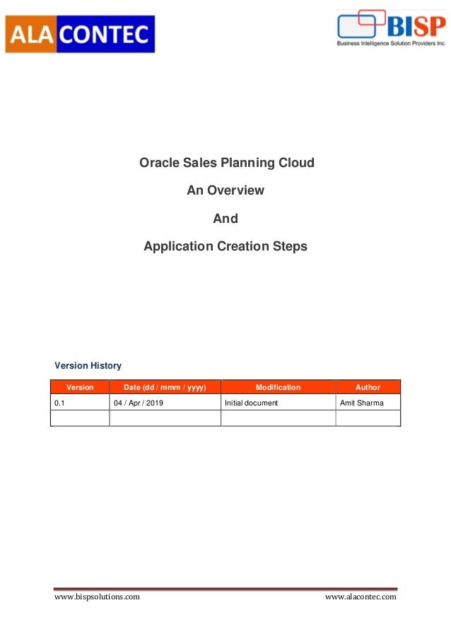 www.bispsolutions.com www.alacontec.com Oracle Sales Planning Cloud An Overview And Application Creation Steps Version His...