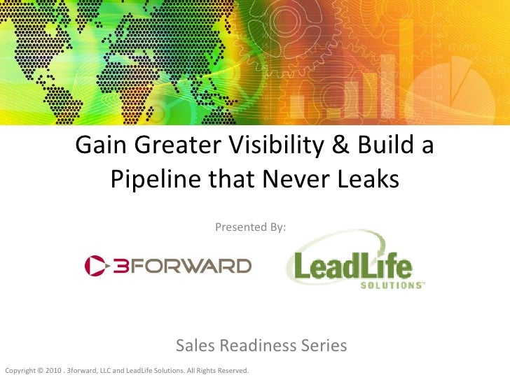 Gain Greater Visibility & Build a                          Pipeline that Never Leaks                                      ...