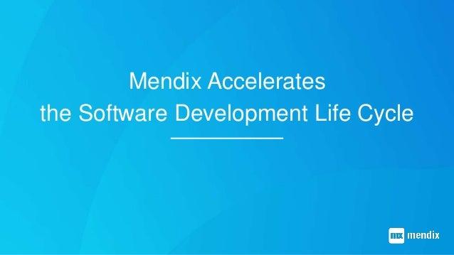 Mendix Accelerates the Software Development Life Cycle